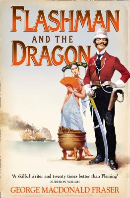 Flashman and the Dragon - Fraser, George MacDonald