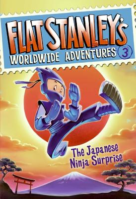 Flat Stanley's Worldwide Adventures #3: The Japanese Ninja Surprise - Brown, Jeff, and Pennypacker, Sara, and Pamintuan, Macky (Illustrator)