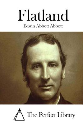 Flatland - Abbott, Edwin Abbott, and The Perfect Library (Editor)
