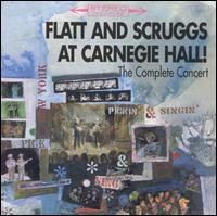 Flatt & Scruggs at Carnegie Hall! [The Complete Concert] - Flatt & Scruggs