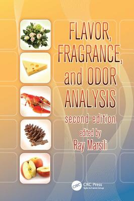 Flavor, Fragrance, and Odor Analysis, Second Edition - Marsili, Ray (Editor)