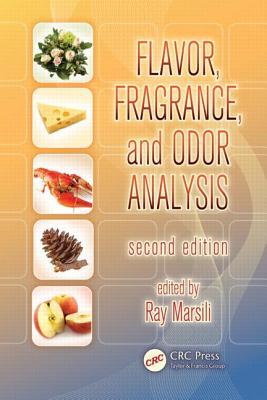 Flavor, Fragrance, and Odor Analysis, Second Edition - Marsili, Ray (Editor)