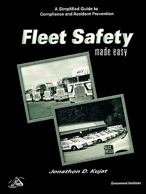 Fleet Safety Made Easy: A Simplified Guide to Compliance and Accident Prevention - Kujat, Jonathan D, and Kujat, Cshm, and Kujat Cshm, Jonathon D