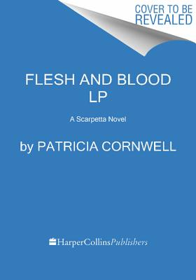 Flesh and Blood: A Scarpetta Novel - Cornwell, Patricia
