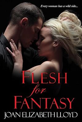 Flesh for Fantasy - Lloyd, Joan Elizabeth