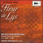 Fleur de Lys: The Solo Suite Before Bach - French Bass Viol Suites