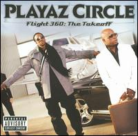 Flight 360: The Takeoff - Playaz Circle