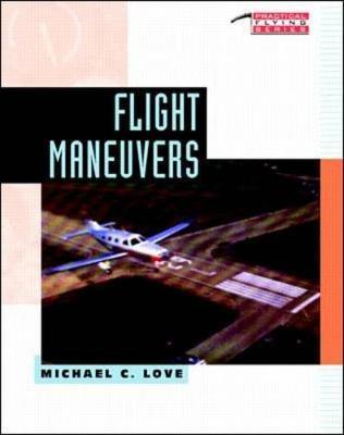 Flight Maneuvers - Love, Michael C