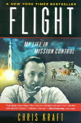 Flight: My Life in Mission Control - Kraft, Christopher