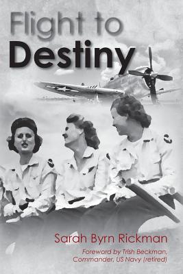 Flight to Destiny - Rickman, Sarah Byrn