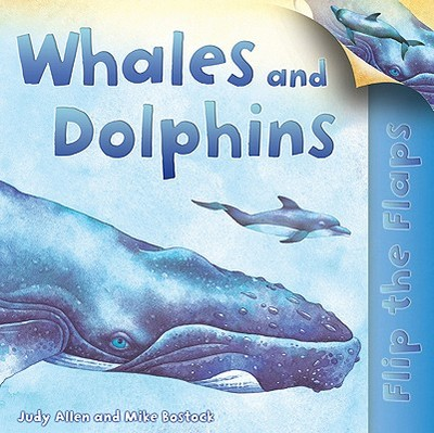Flip the Flaps: Whales and Dolphins - Allen, Judy