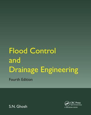 Flood Control and Drainage Engineering - Ghosh, S. N.