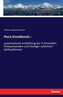 Flora Einsidlensis - Bruhin, Thomas Aquinas