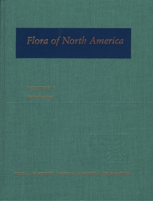 Flora of North America: North of Mexico; Volume 1: Introduction - Flora, Of North America