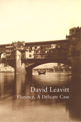 Florence, a Delicate Case - Leavitt, David