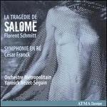 Florent Schmitt: La Tragédie de Salomé; Symphonie en Ré