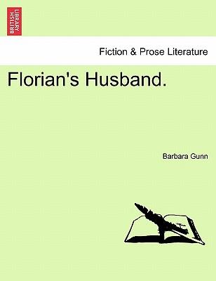 Florian's Husband. - Gunn, Barbara