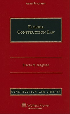 Florida Construction Law - Siegfried, Steven M