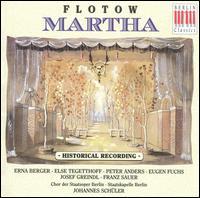Flotow: Martha - Else Tegetthoff (mezzo-soprano); Erna Berger (soprano); Eugen Fuchs (bass); Franz Sauer (bass); Josef Greindl (bass);...