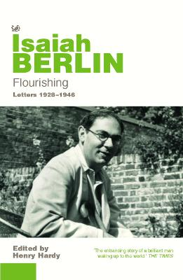 Flourishing: Letters 1928-1946 - Berlin, Isaiah, and Hardy, Henry (Editor)