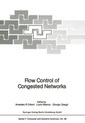Flow Control of Congested Networks - Odoni, Amedeo R, Dr. (Editor)