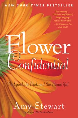 Flower Confidential - Stewart, Amy