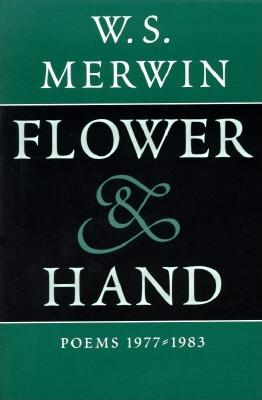 Flower & Hand: Poems, 1977-1983 -