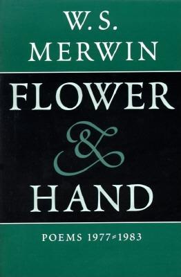 Flower & Hand: Poems, 1977-1983 -
