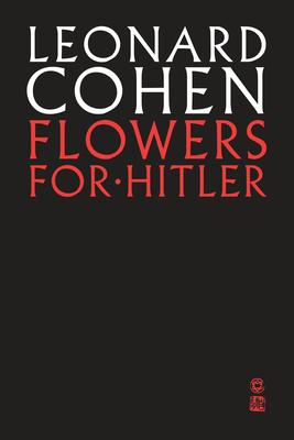 Flowers for Hitler - Cohen, Leonard