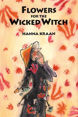 Flowers for the Wicked Witch - Kraan, Hanna