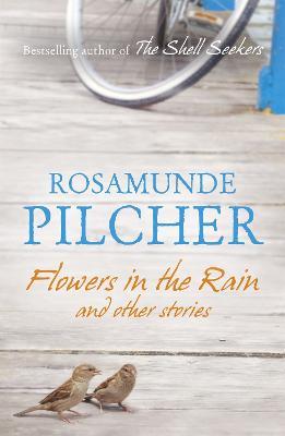 Flowers in the Rain - Pilcher, Rosamunde