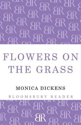 Flowers on the Grass - Dickens, Monica