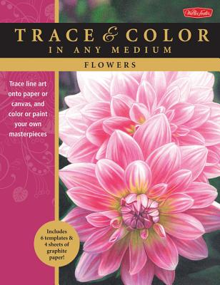 Flowers: Trace Line Art Onto Paper or Canvas, and Color or Paint Your Own Masterpieces - Knox, Cynthia