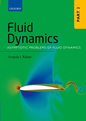 Fluid Dynamics: Part 2: Asymptotic Problems of Fluid Dynamics - Ruban, Anatoly I.