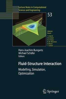 Fluid-Structure Interaction: Modelling, Simulation, Optimisation - Bungartz, Hans-Joachim (Editor), and Schafer, Michael (Editor)