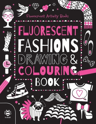 Fluorescent Fashions Drawing and Colouring Book -