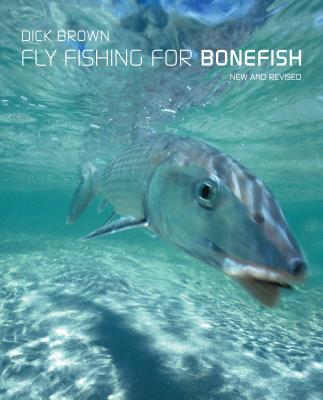 Fly Fishing for Bonefish - Brown, Dick
