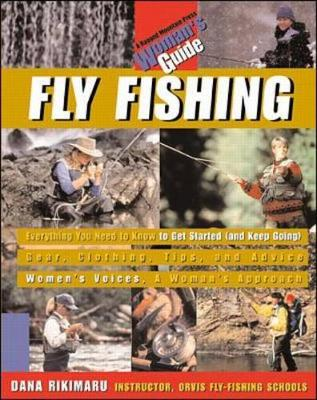 Fly Fishing - Rikimaru, Dana, and Gross, Molly Mulhern (Foreword by)
