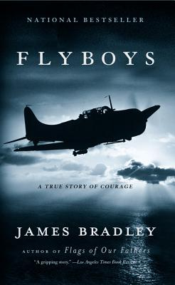 Flyboys: A True Story of Courage - Bradley, James
