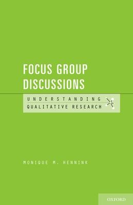 Focus Group Discussions - Hennink, Monique M