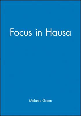 Focus in Hausa - Green, Melanie
