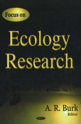 Focus on Ecology Research - Burk, A R