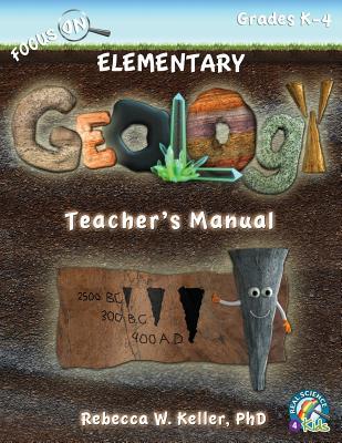 Focus on Elementary Geology Teacher's Manual - Keller, Phd Rebecca W