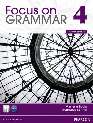 Focus on Grammar 4 - Fuchs, Marjorie, and Bonner, Margaret