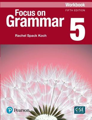 Focus on Grammar 5 Workbook - Maurer, Jay