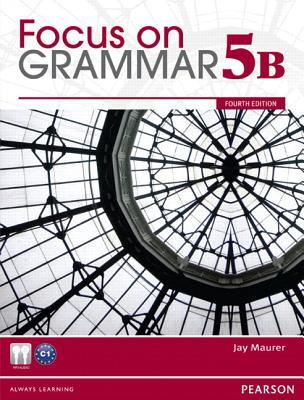 Focus on Grammar Split 5B Student Book with MyEnglishLab - Maurer, Jay