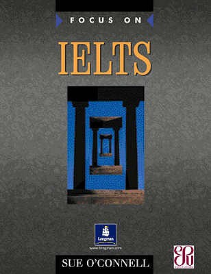 Focus on IELTS Coursebook - O'Connell, Sue