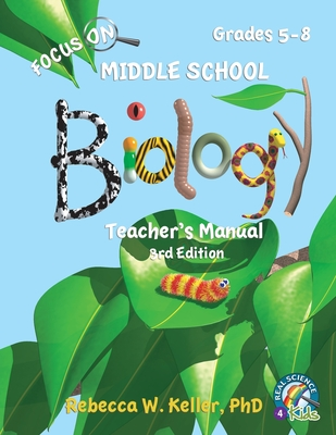 Focus On Middle School Biology Teacher's Manual, 3rd Edition - Keller, Rebecca W