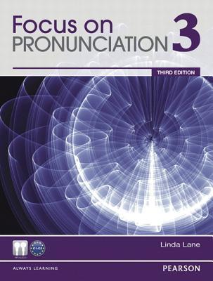 Focus on Pronunciation 3 - Lane, Linda