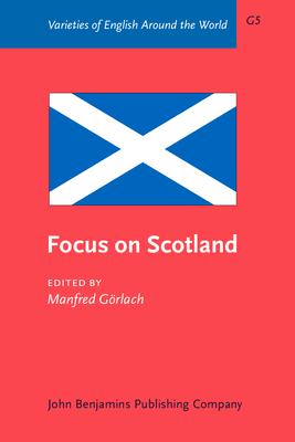 Focus on: Scotland - Gorlach, Manfred (Editor)